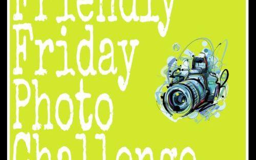 Friendly Friday Photo challenge